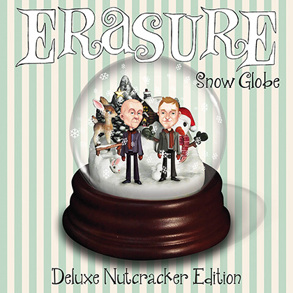 ERASURE - Snow Globe (Deluxe Nutcracker Edition) 2014