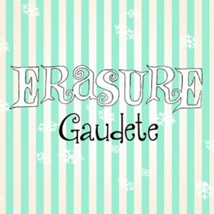 ERASURE - Gaudete Single (2013)