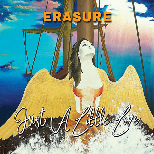 ERASURE - Just A Little Love (2017)