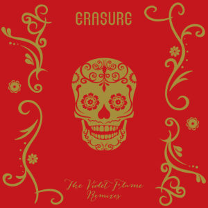 ERASURE - The Violet Flame Remixes (Record Store Day 2015)